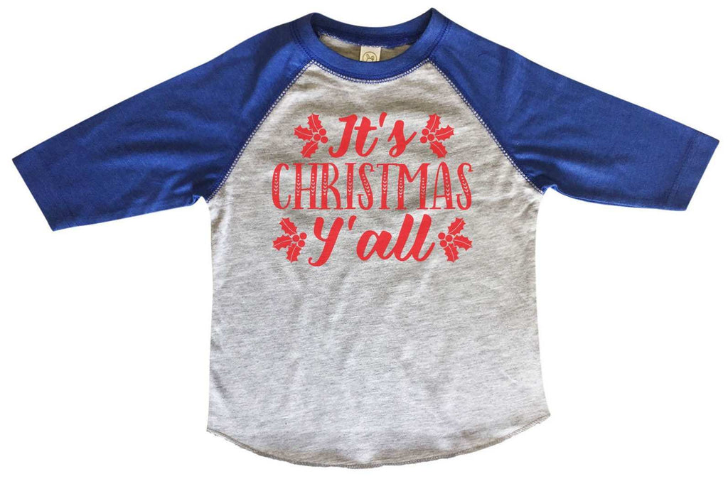 It's Christmas Y'All BOYS OR GIRLS BASEBALL 3/4 SLEEVE RAGLAN - VERY SOFT TRENDY SHIRT 2376 Funny Shirt 2T Toddler / Blue