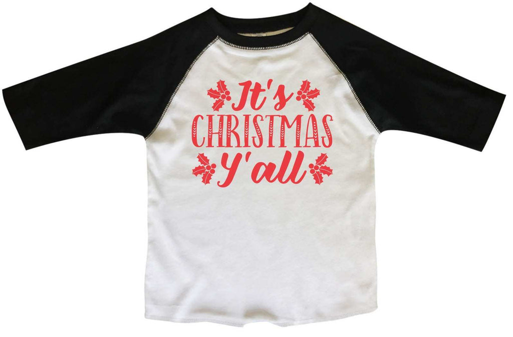 It's Christmas Y'All BOYS OR GIRLS BASEBALL 3/4 SLEEVE RAGLAN - VERY SOFT TRENDY SHIRT 2376 Funny Shirt 2T Toddler / Black