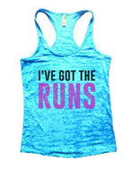 I've Got The Runs Burnout Tank Top By Funny Threadz Funny Shirt Small / Tahiti Blue