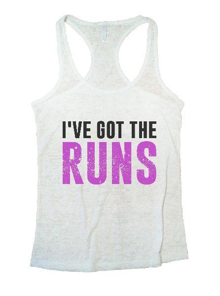 I've Got The Runs Burnout Tank Top By Funny Threadz Funny Shirt Small / White
