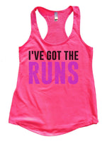 I've Got The Runs Womens Workout Tank Top Funny Shirt Small / Hot Pink