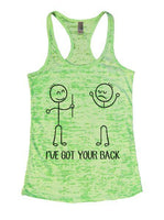 I've Got Your Back Burnout Tank Top By Funny Threadz Funny Shirt Small / Neon Green