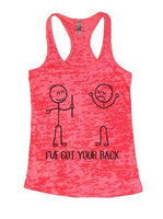 I've Got Your Back Burnout Tank Top By Funny Threadz Funny Shirt Small / Shocking Pink