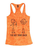 I've Got Your Back Burnout Tank Top By Funny Threadz Funny Shirt Small / Neon Orange