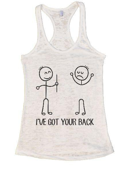 I've Got Your Back Burnout Tank Top By Funny Threadz Funny Shirt Small / White