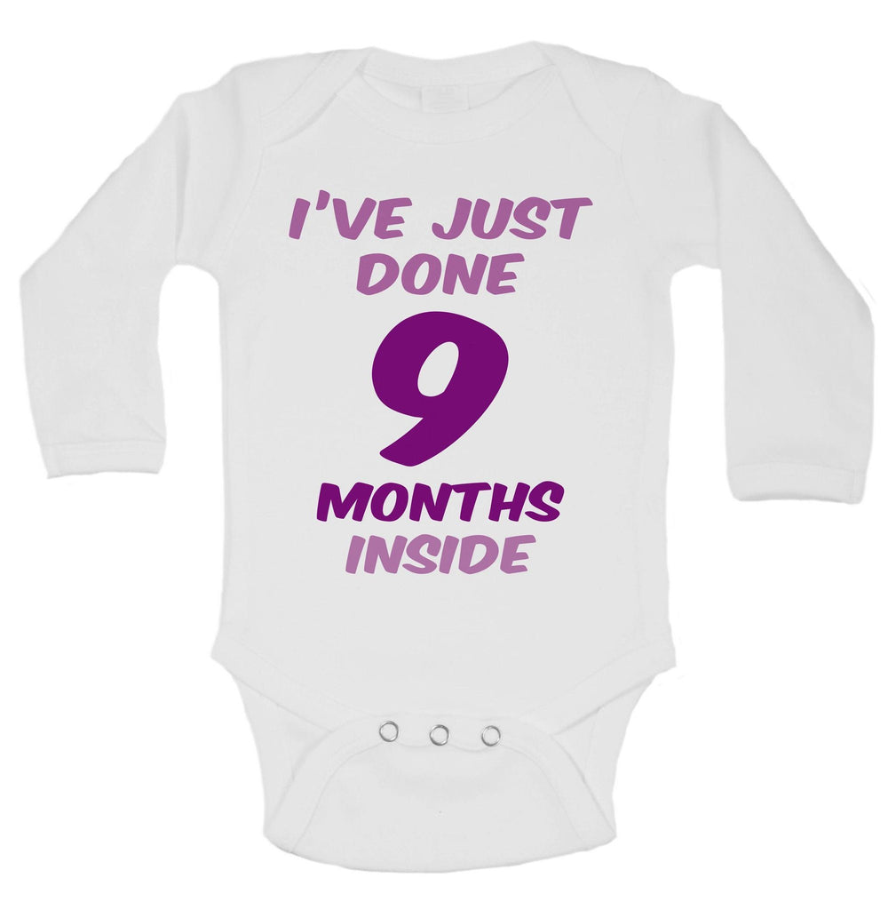 I've Just Done 9 Months Inside Funny Kids Onesie Funny Shirt Long Sleeve 0-3 Months