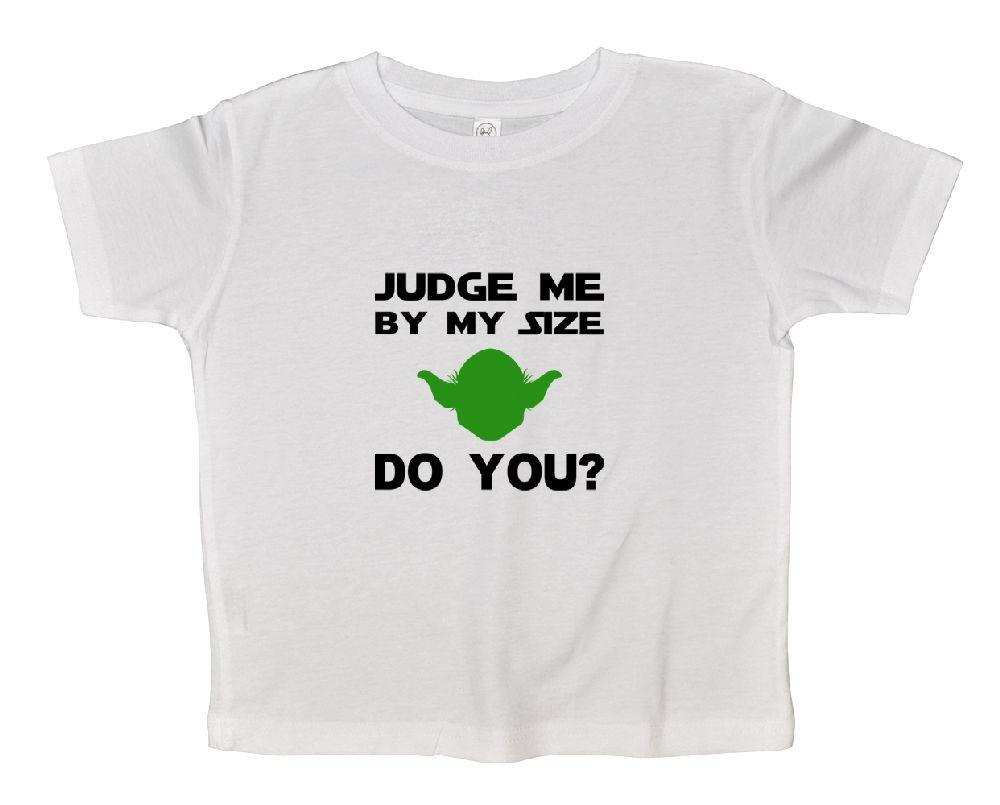 Judge Me By My Size Do You? Star Wars Funny Kids Onesie Funny Shirt 2T White Shirt