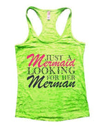 Just A Mermaid Looking For Her Merman Burnout Tank Top By Funny Threadz Funny Shirt Small / Neon Green