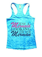 Just A Mermaid Looking For Her Merman Burnout Tank Top By Funny Threadz Funny Shirt Small / Tahiti Blue