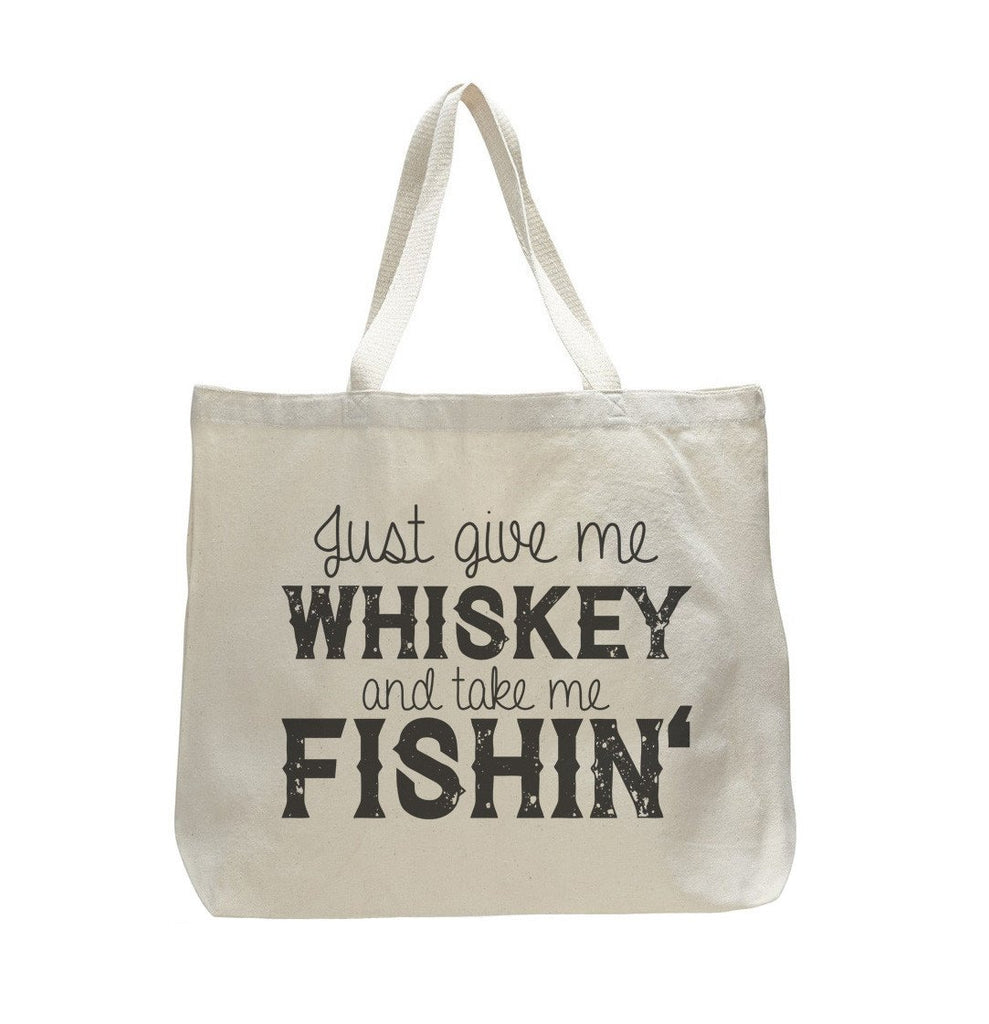Just Give Me Whiskey And Take Me Fishin' - Trendy Natural Canvas Bag - Funny and Unique - Tote Bag Funny Shirt