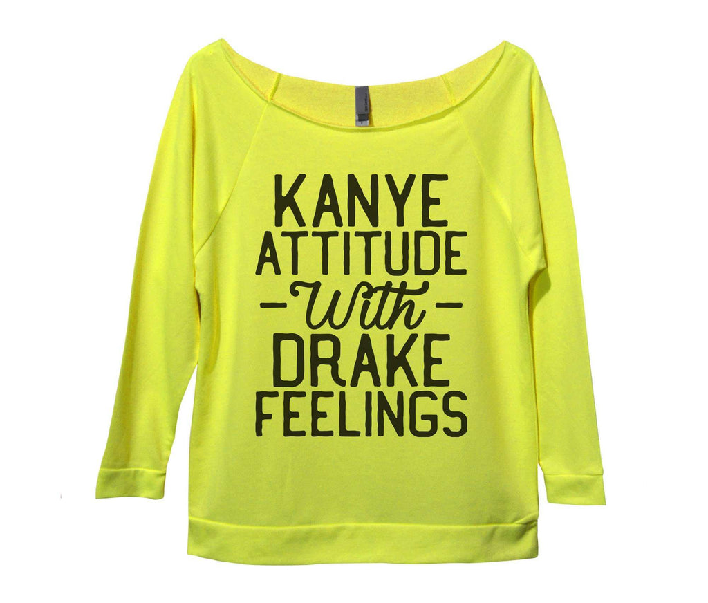 Kanye Attitude With Drake Feelings Womens 3/4 Long Sleeve Vintage Raw Edge Shirt Funny Shirt Small / Neon Yellow