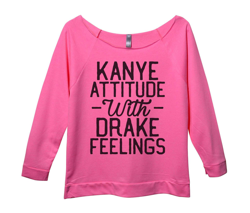 Kanye Attitude With Drake Feelings Womens 3/4 Long Sleeve Vintage Raw Edge Shirt Funny Shirt Small / Pink