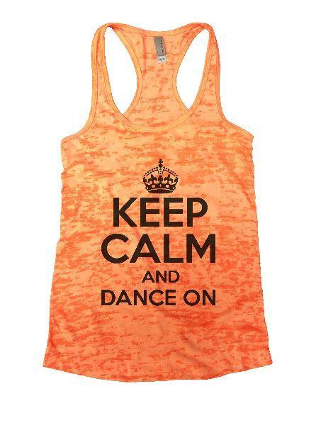 Keep Calm And Dance On Burnout Tank Top By Funny Threadz Funny Shirt Small / Neon Orange