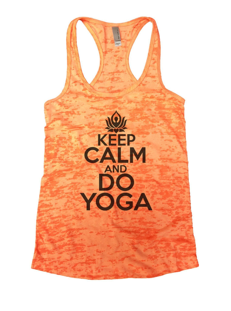 Keep Calm And Do Yoga Burnout Tank Top By Funny Threadz Funny Shirt Small / Neon Orange