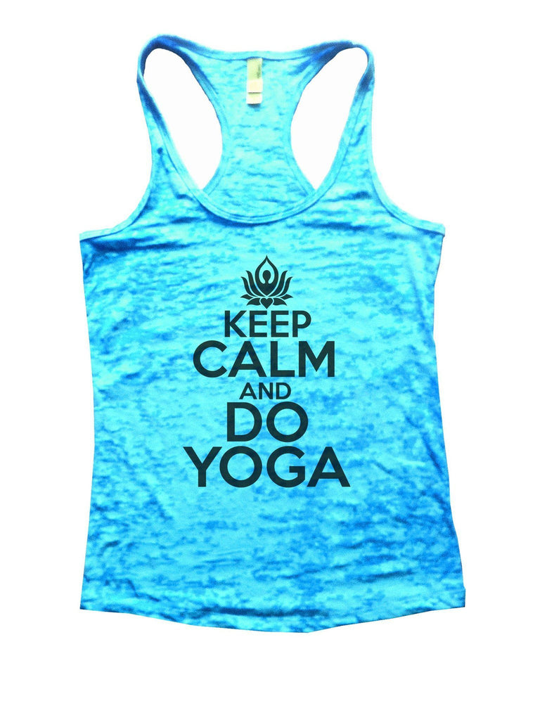 Keep Calm And Do Yoga Burnout Tank Top By Funny Threadz Funny Shirt Small / Tahiti Blue