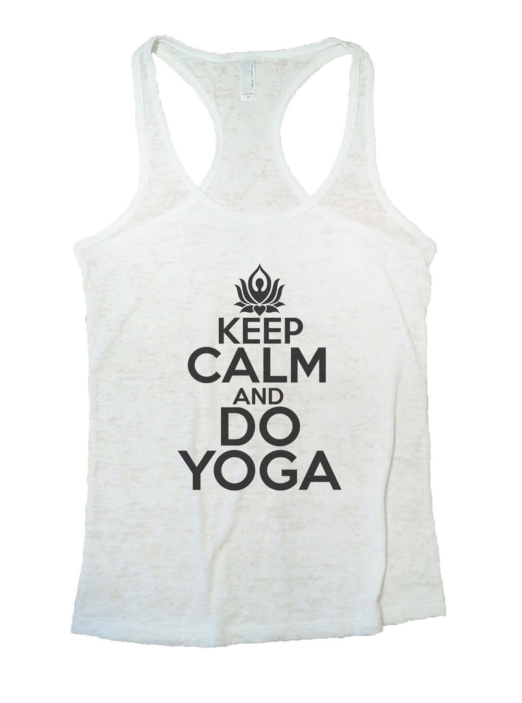 Keep Calm And Do Yoga Burnout Tank Top By Funny Threadz Funny Shirt Small / White