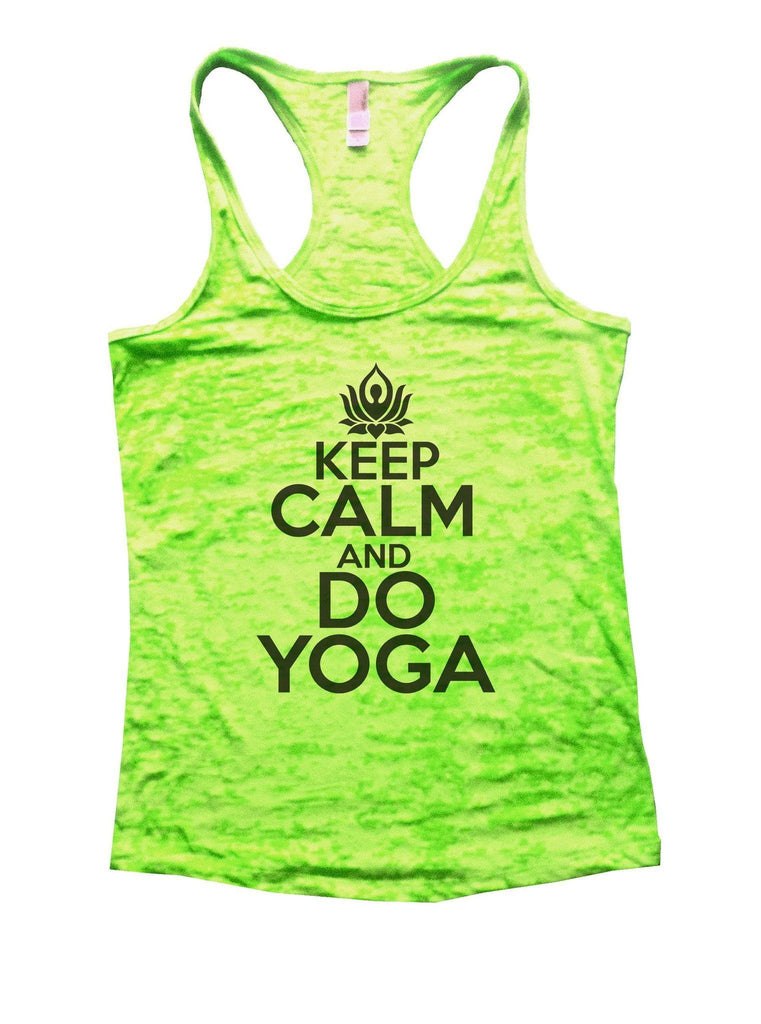 Keep Calm And Do Yoga Burnout Tank Top By Funny Threadz Funny Shirt Small / Neon Green