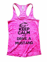 Keep Calm And Drive A Mustang Burnout Tank Top By Funny Threadz Funny Shirt Small / Shocking Pink