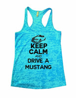 Keep Calm And Drive A Mustang Burnout Tank Top By Funny Threadz Funny Shirt Small / Tahiti Blue