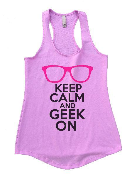 Keep Calm And Geek On Womens Workout Tank Top Funny Shirt Small / Lilac
