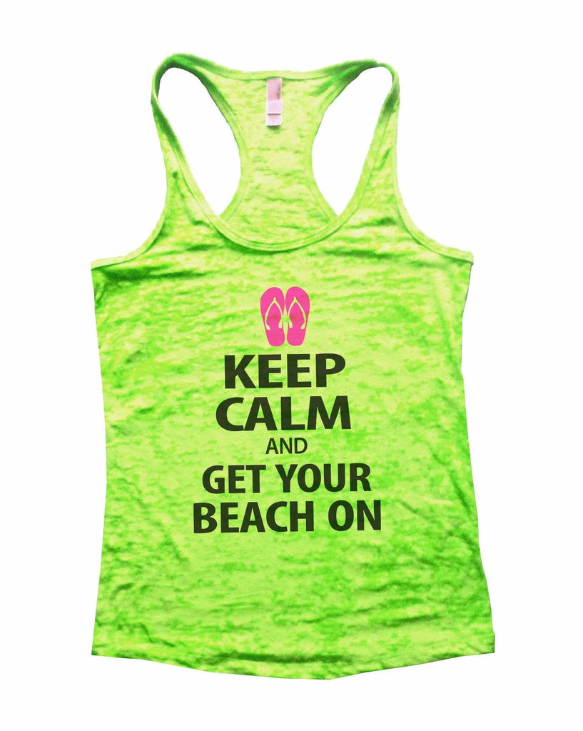 Keep Calm And Get Your Beach On Burnout Tank Top By Funny Threadz Funny Shirt Small / Neon Green