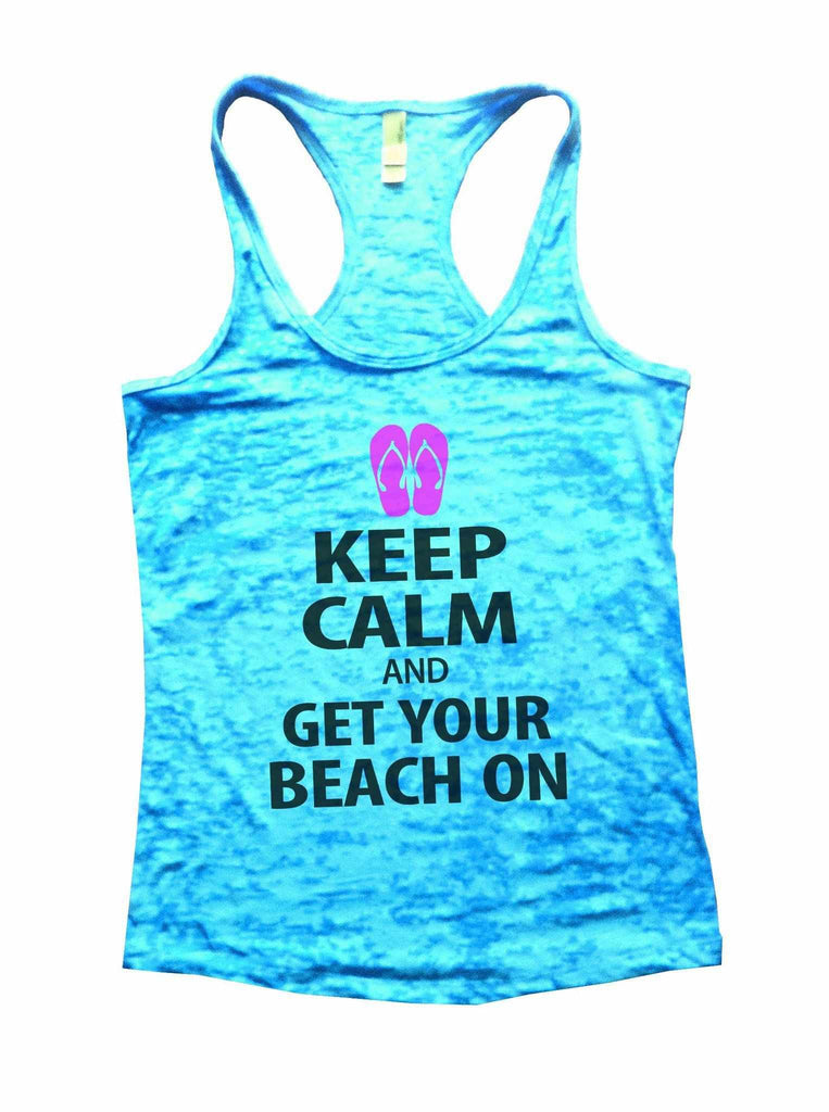 Keep Calm And Get Your Beach On Burnout Tank Top By Funny Threadz Funny Shirt Small / Tahiti Blue