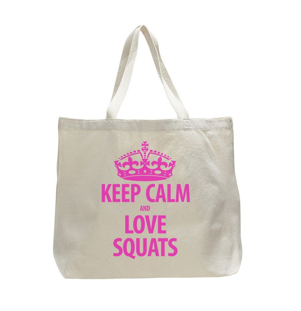 Keep Calm And Love Squats - Trendy Natural Canvas Bag - Funny and Unique - Tote Bag Funny Shirt