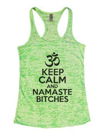 Keep Calm And Namaste Bitches Burnout Tank Top By Funny Threadz Funny Shirt Small / Neon Green