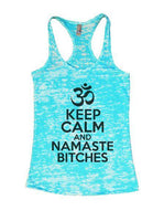 Keep Calm And Namaste Bitches Burnout Tank Top By Funny Threadz Funny Shirt Small / Tahiti Blue