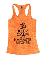 Keep Calm And Namaste Bitches Burnout Tank Top By Funny Threadz Funny Shirt Small / Neon Orange
