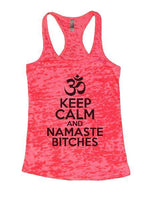 Keep Calm And Namaste Bitches Burnout Tank Top By Funny Threadz Funny Shirt Small / Shocking Pink