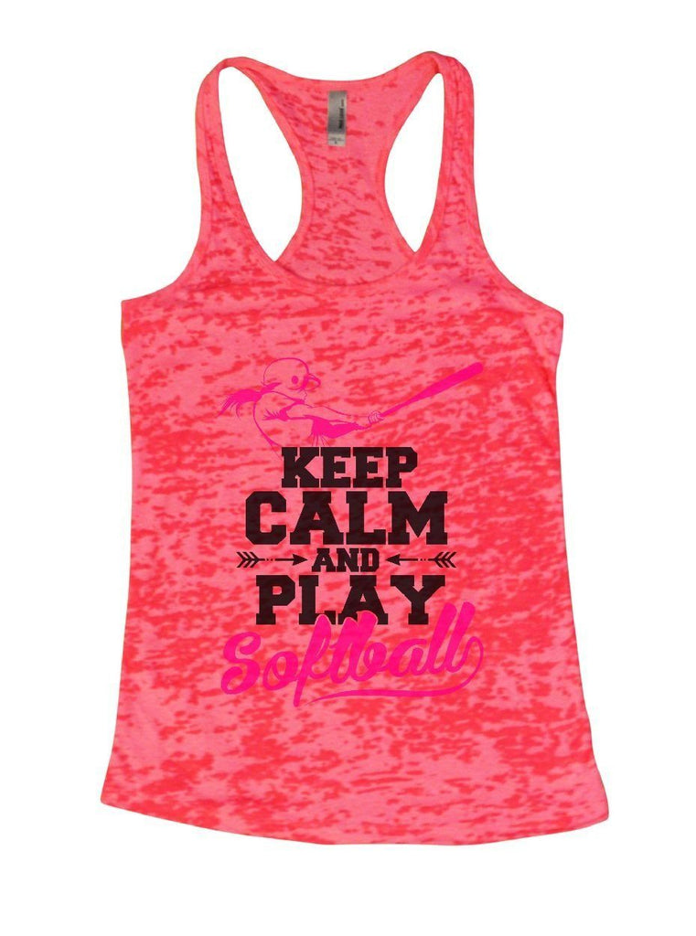 KEEP CALM AND PLAY Softball Burnout Tank Top By Funny Threadz Funny Shirt Small / Shocking Pink