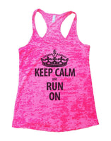 Keep Calm And Run On Burnout Tank Top By Funny Threadz Funny Shirt Small / Shocking Pink