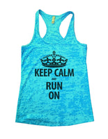 Keep Calm And Run On Burnout Tank Top By Funny Threadz Funny Shirt Small / Tahiti Blue