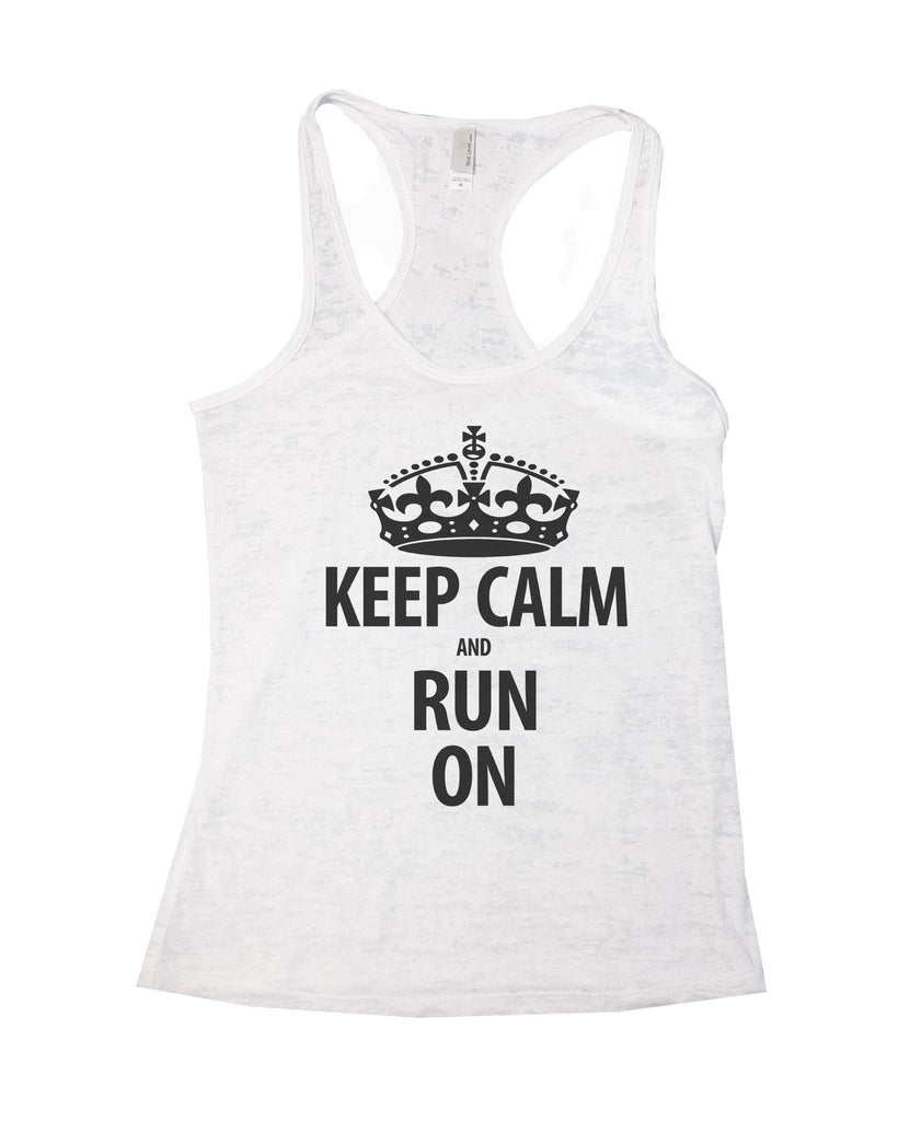 Keep Calm And Run On Burnout Tank Top By Funny Threadz Funny Shirt Small / White