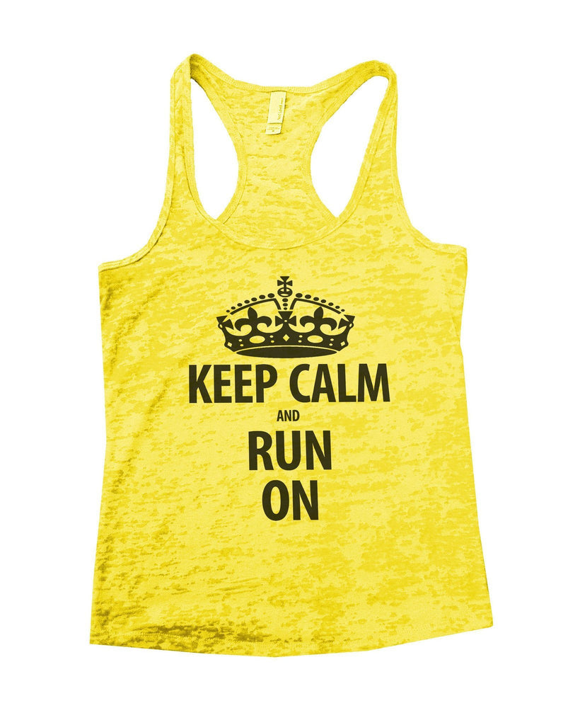 Keep Calm And Run On Burnout Tank Top By Funny Threadz Funny Shirt Small / Yellow
