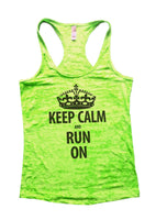 Keep Calm And Run On Burnout Tank Top By Funny Threadz Funny Shirt Small / Neon Green