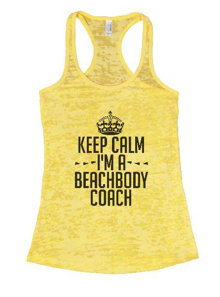 Keep Calm I'm A Beachbody Coach Burnout Tank Top By Funny Threadz Funny Shirt Small / Yellow
