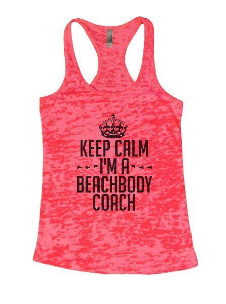 Keep Calm I'm A Beachbody Coach Burnout Tank Top By Funny Threadz Funny Shirt Small / Shocking Pink