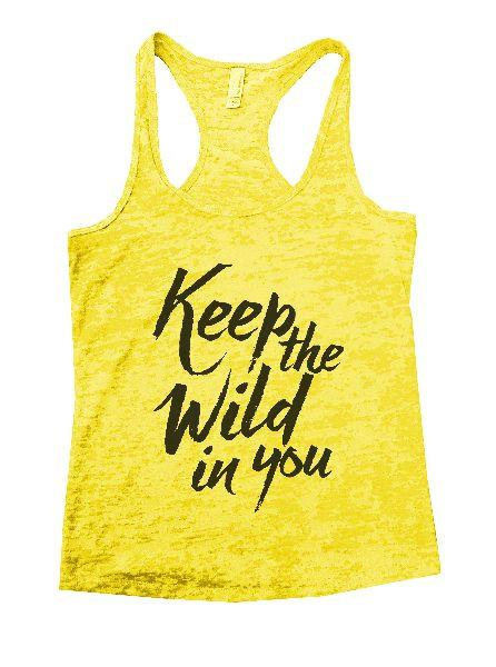 Keep The Wild In You Burnout Tank Top By Funny Threadz Funny Shirt Small / Yellow
