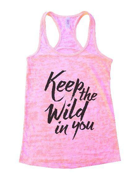 Keep The Wild In You Burnout Tank Top By Funny Threadz Funny Shirt Small / Light Pink