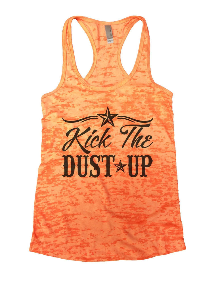 Kick The Dust Up Burnout Tank Top By Funny Threadz Funny Shirt Small / Neon Orange