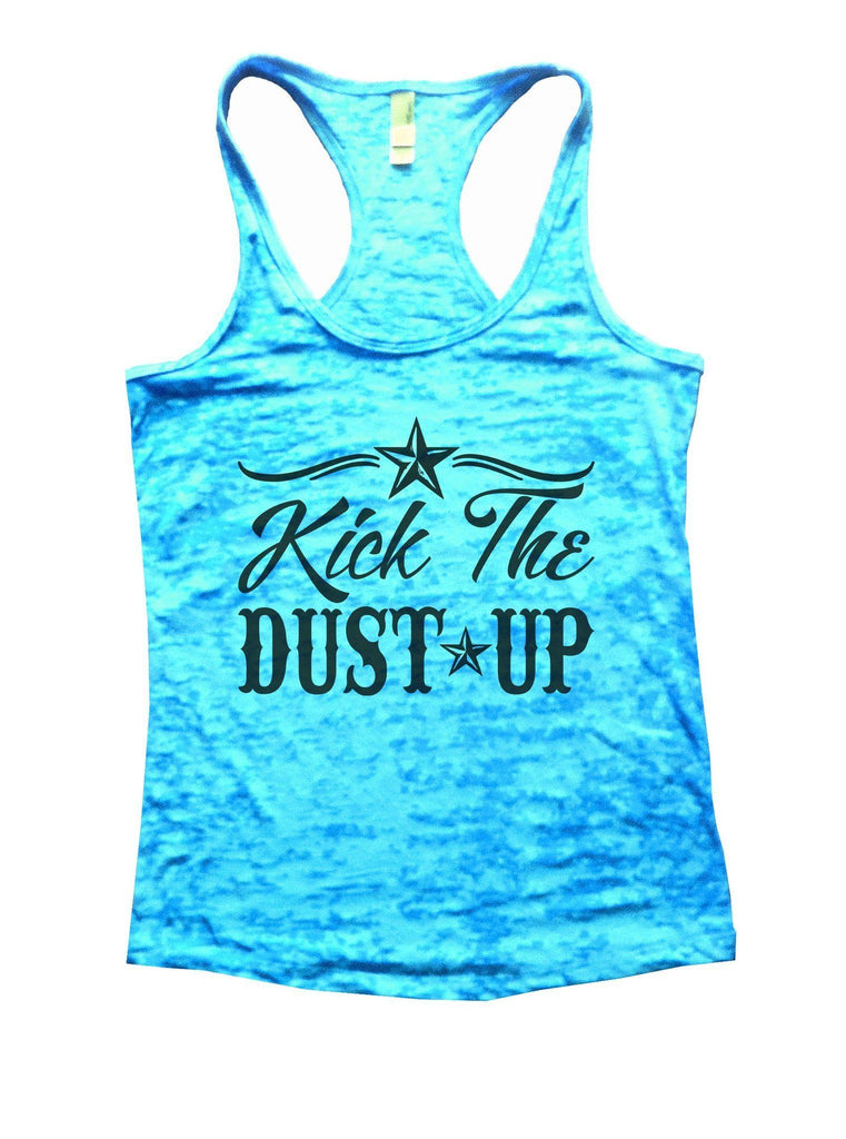 Kick The Dust Up Burnout Tank Top By Funny Threadz Funny Shirt Small / Tahiti Blue