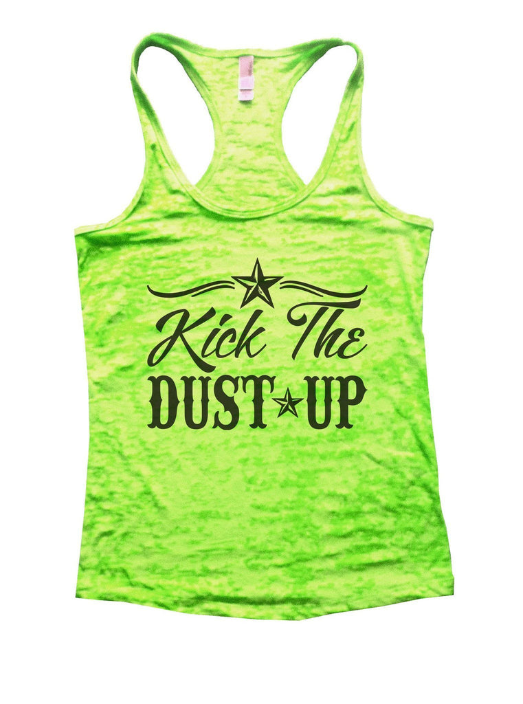 Kick The Dust Up Burnout Tank Top By Funny Threadz Funny Shirt Small / Neon Green