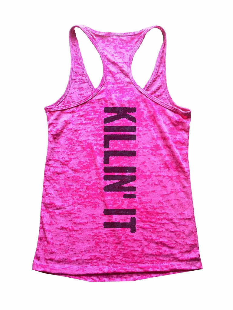 Killin It Burnout Tank Top By Funny Threadz Funny Shirt Small / Shocking Pink