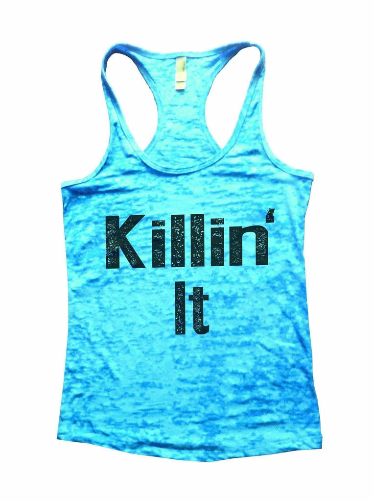 Killin It Burnout Tank Top By Funny Threadz Funny Shirt Small / Tahiti Blue