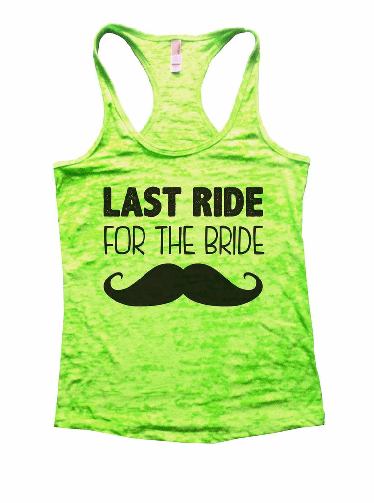 Last Ride For The Bride Burnout Tank Top By Funny Threadz Funny Shirt Small / Neon Green
