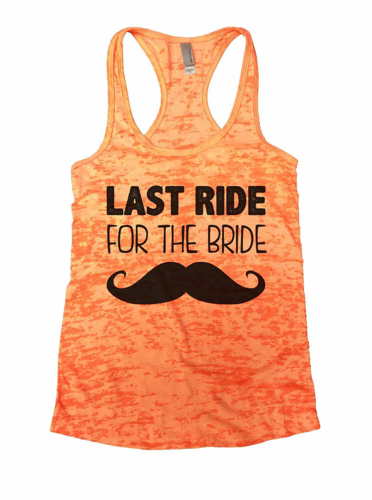 Last Ride For The Bride Burnout Tank Top By Funny Threadz Funny Shirt Small / Neon Orange