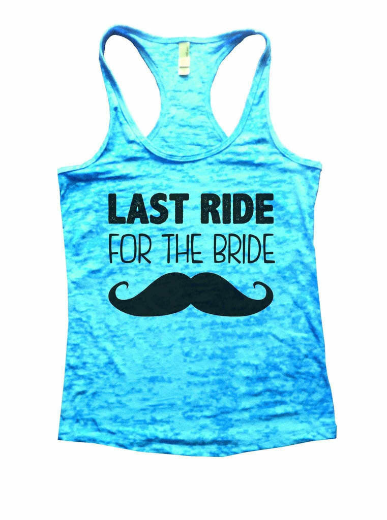 Last Ride For The Bride Burnout Tank Top By Funny Threadz Funny Shirt Small / Tahiti Blue