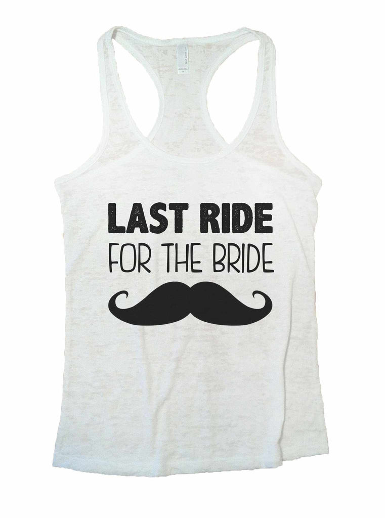 Last Ride For The Bride Burnout Tank Top By Funny Threadz Funny Shirt Small / White